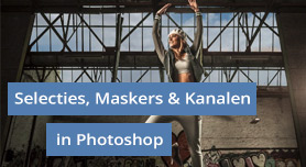 Selecties, maskers en kanalen in Photoshop (promo)